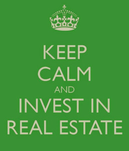 keep calm invest in real estate